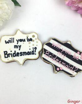 Bridesmaid Plaque Cookie Favours